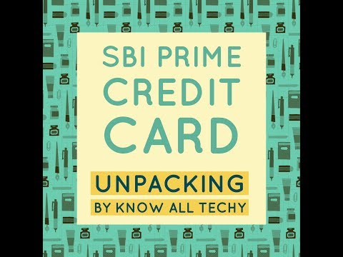 SBI Prime Card Unpacking Totally New! || August 2017||