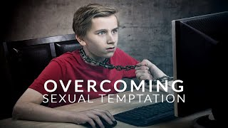 A Must Watch for Single People | Overcoming Sexual Temptation