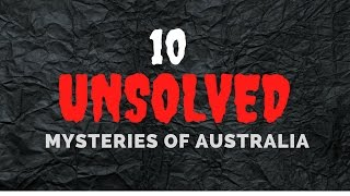 top 10 unsolved mysteries of australia
