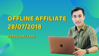 Kiếm tiền với Affiliate Marketing Accesstrade bằng Youtube || Offline Affiliate 28 tháng 7 năm 2018