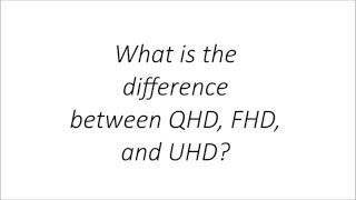 Qhd Vs Fhd Vs Uhd (what's The Difference?)