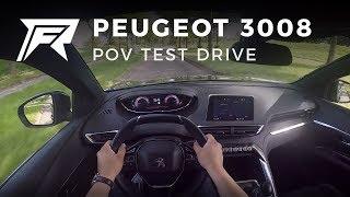 2017 Peugeot 3008 1.2 PureTech 130 - POV Test Drive (no talking, pure driving)