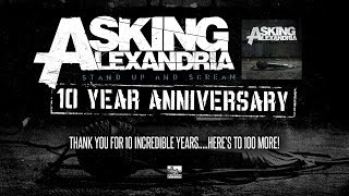 ASKING ALEXANDRIA - Stand Up and Scream 10 Year Anniversary