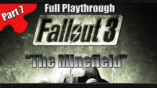 Fallout 3 | Full Lets Play | Part 7 | The Minefield