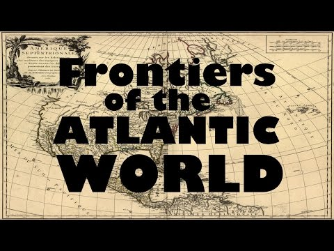 Frontiers of the Atlantic World