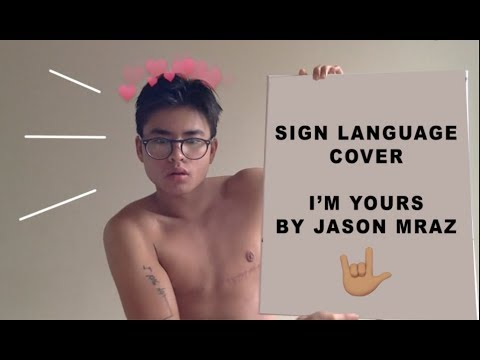 SIGN LANGUAGE COVER: I'm Yours by Jason Mraz