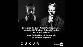 Gazapizm Kalbim Çukurda ft Cem Adrian Çukur Dizi Müzikleri Çukur 13 Bölüm