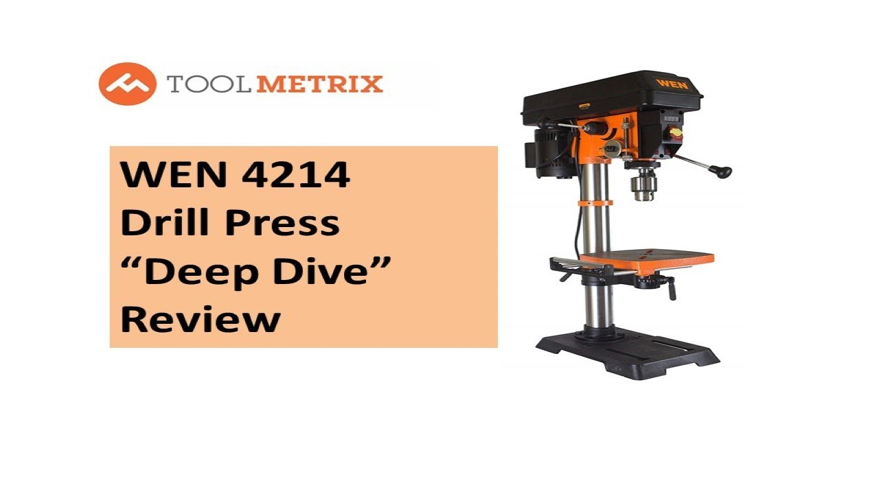 Best Benchtop Drill Press: WEN 4214 Deep Dive Examination