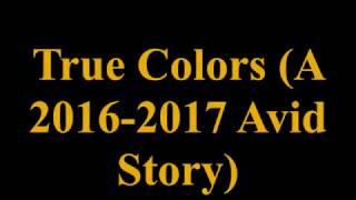 True Colors (A 2016-2017 JFKMCHS Avid Story) (Personal Tribute of JFKMCHS AVID JUNIOR TRIP)