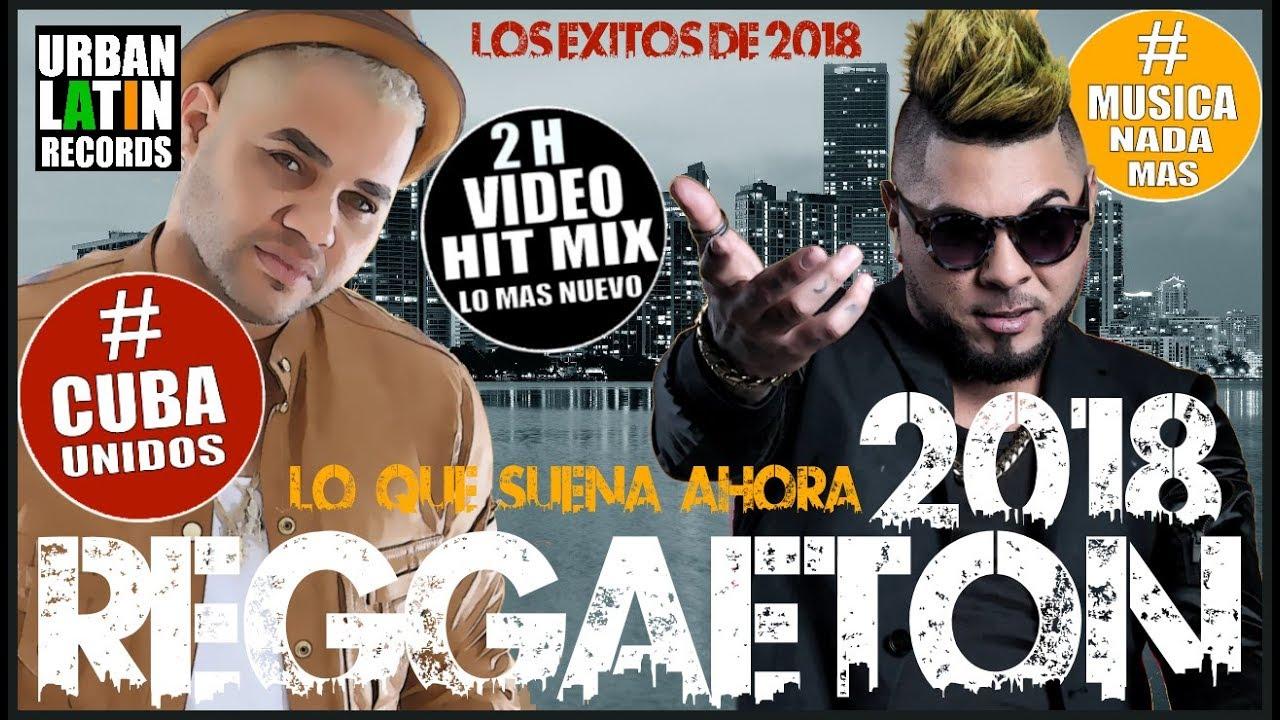 Reggaeton 2018 Cuban Reggaeton Mix 2018 Lo Mas Nuevo Lo Que Suena Ahora Youtube