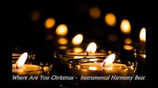 Where are you Christmas - Harmony Beat (Instrumental)