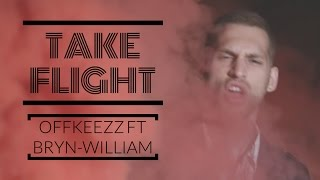 Take Flight - OffKeezz Feat Bryn William