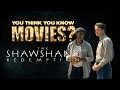 The Shawshank Redemption - You Think You Know Movies?