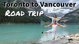 Canada Road Trip - Toronto to Vancouver - Best places to visit in Canada