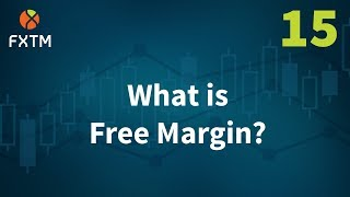 15 What is Free Margin? - FXTM Learn Forex in 60 Seconds