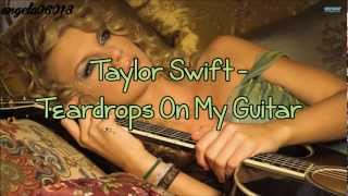 Taylor Swift - Teardrops On My Guitar (Lyrics On Screen)HD