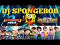 DJ SPONGEBOB - LAGU KEREN SPONGEBOB, MECHAMATO, BOBOIBOY, EJEN ALI, POWER SPHERA!