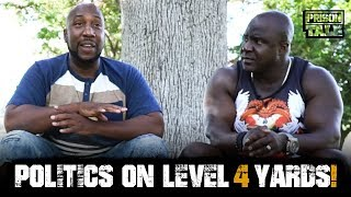 Politics on Level 4 Yards - Prison Talk 18.3