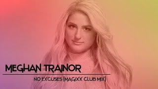 Meghan Trainor - No Excuses (MAGIXX Club Mix)