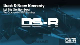 Liuck & Neev Kennedy - Let This Go (PARITY Remix) [OUT NOW]
