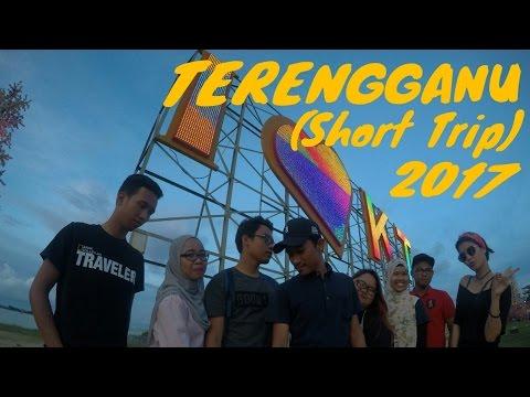 Terengganu (Short Trip) 2017