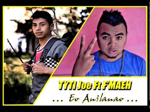 TYTI Joe Ft F'MAEH Eo Anilanao  (Official Music Audio)  Juillet 2015