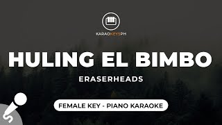 Ang Huling El Bimbo - Eraserheads (Female Key - Piano Karaoke)