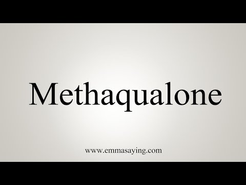 How To Pronounce Methaqualone