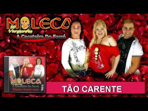 Tão Carente - Moleca 100 Vergonha, Vol. 08 (03)