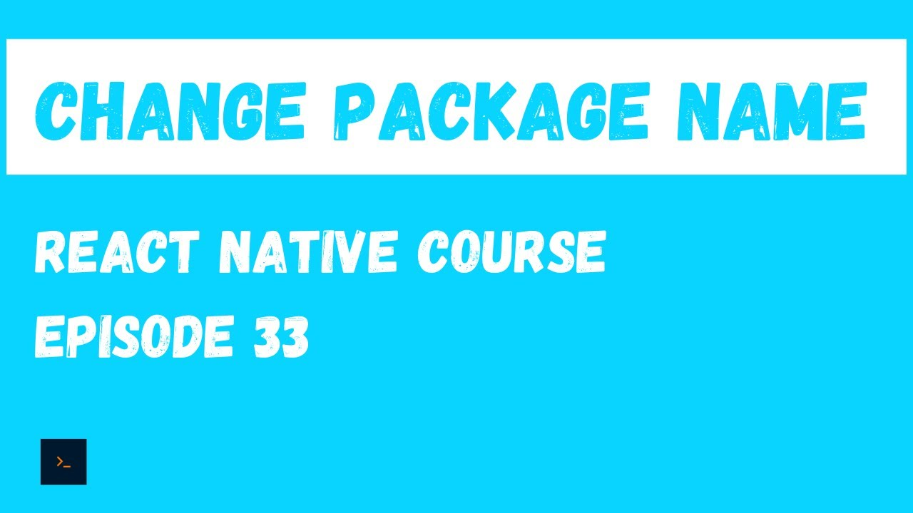 Change package name on android - React Native Beginner Project Course