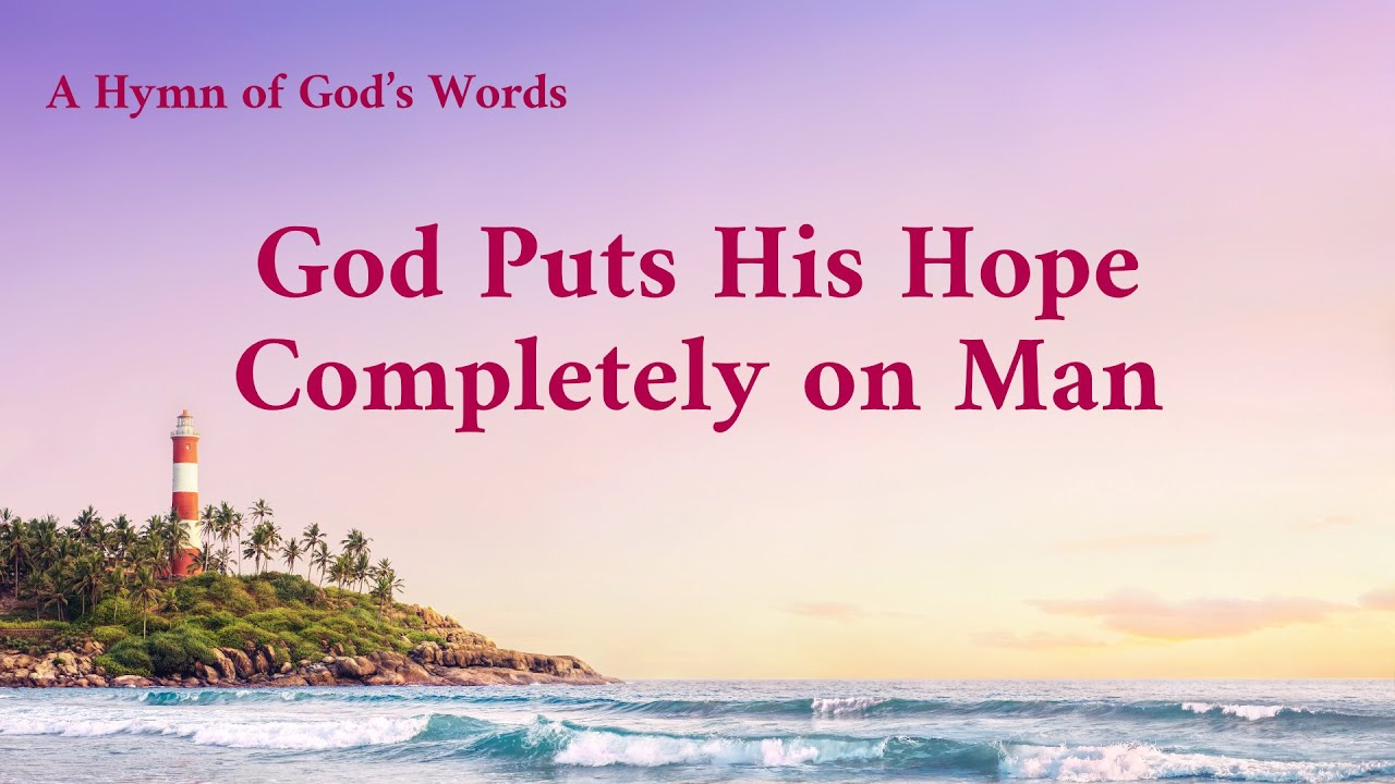 """""""God Puts His Hope Completely on Man""""   2020 English Christian Song With Lyrics"""