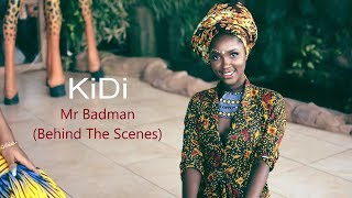 KiDi - Mr Badman (Behind the Scenes)
