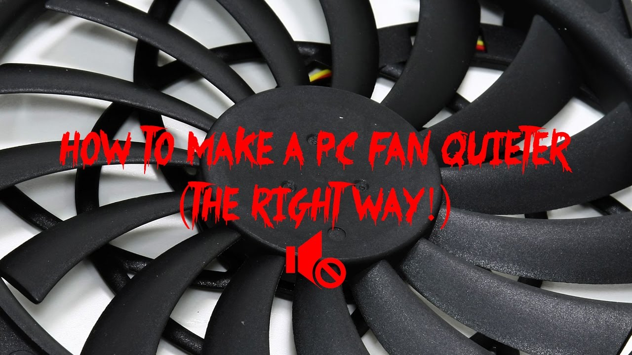 How to make a pc fan quieter (The right way!) (1080P)