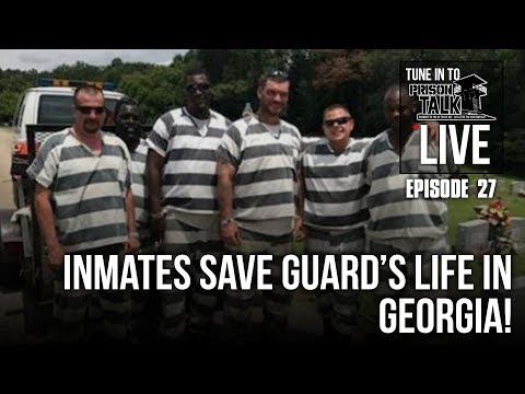 Inmates save guard's LIFE in Georgia! - Prison Talk Live Stream E27