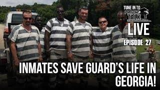 Inmates save guard's LIFE in Georgia! - Prison Talk Live Stream E27