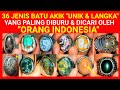 36 Jenis BATU AKIK yang PALING UNIK & LANGKA yang SANGAT DIBURU oleh Orang INDONESIA