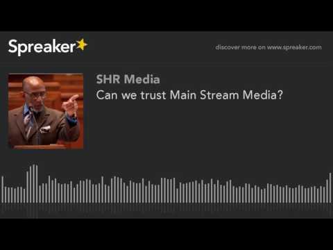 Can we trust Main Stream Media?
