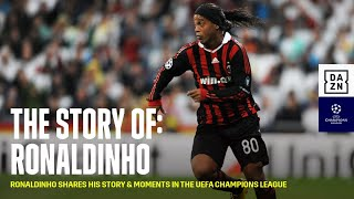 The Story of: Ronaldinho (UEFA Champions League)
