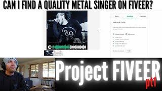 CAN I FIND A QUALITY METAL SINGER ON FIVERR?   PROJECT FIVEER PART 1