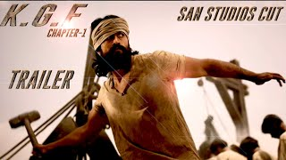 KGF Trailer | Chapter-1 | SAN STUDIOS Cut