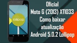 Oficial Atualizando Moto G 2013 para Android 5.0 2.Lollipop