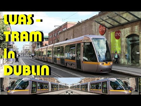 Tourist Trip Travel Guide - Dublin Ireland LUAS Tram