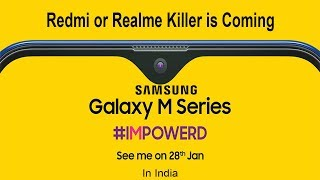 Samsung Galaxy M Series is Killer of Xiaomi Redmi or Realme King of mid-range Samsung's Galaxy M