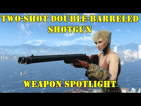 Fallout 4: Weapon Spotlights: Two-Shot Double Barreled Shotgun
