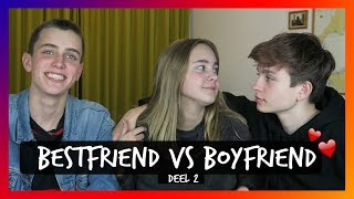 BOYFRIEND VS BESTFRIEND 2.0