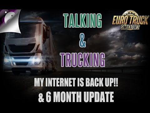 Talking & Trucking - My Internet Is Back Up!! / 6 Month Channel Update - Gaming VLOG