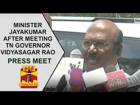 Minister Jayakumar addresses media after meeting TN Governor Vidya Sagar Rao