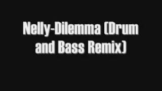 Nelly-Dilemma (Drum and Bass remix).wmv