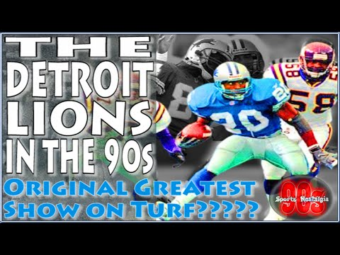 The Detroit Lions in the 1990s - The Original Greatest Show on Turf