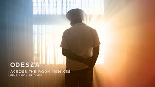 ODESZA - Across The Room (feat. Leon Bridges) [Groove Armada Extended Remix]